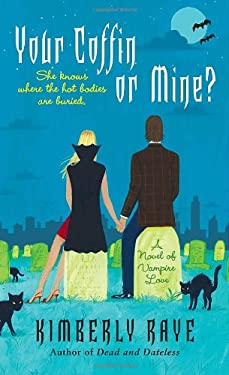 Your Coffin or Mine?: A Novel of Vampire Love 9780345492180