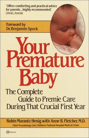 Your Premature Baby: The Complete Guide to Premie Care During That Crucial First Year 9780345313652