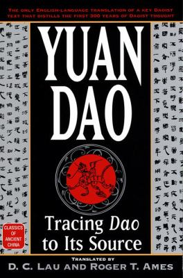Yuan Dao: Tracing Dao to Its Source 9780345425683