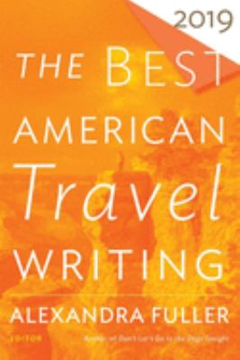The Best American Travel Writing 2019 (The Best American Series )