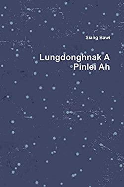 Lungdonghnak A Pinlei Ah (Burmese Edition)