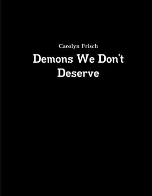 Demons We Don't Deserve