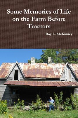 Some Memories of Life on the Farm Before Tractors