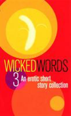 Wicked Words 3: An Erotic Short Story Collection 9780352335227