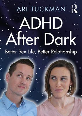 ADHD After Dark: Better Sex Life, Better Relationship