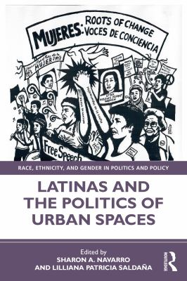 Latinas and the Politics of Urban Spaces (Race, Ethnicity, and Gender in Politics and Policy)