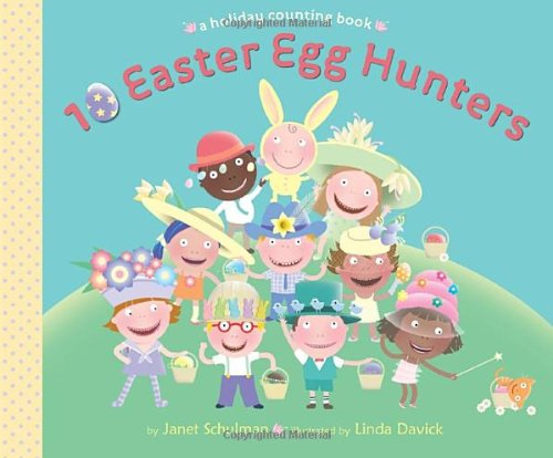 10 Easter Egg Hunters: A Holiday Counting Book 9780375867873