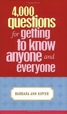 4,000 Questions for Getting to Know Anyone and Everyone 9780375720819