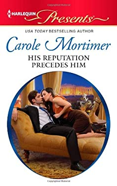 His Reputation Precedes Him (Harlequin Presents)