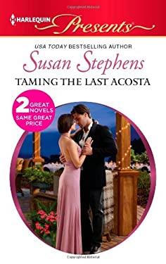 Taming the Last Acosta: Italian Boss, Proud Miss Prim (Harlequin Presents) 9780373131327