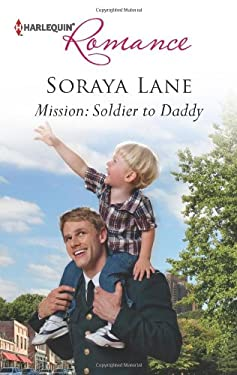 Mission: Soldier to Daddy (Harlequin Romance) 9780373178650