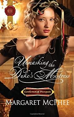 Unmasking the Duke's Mistress 9780373296699