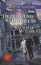 Defending the Duchess (Love Inspired Suspense)