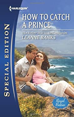 How to Catch a Prince (Harlequin Special Edition) 9780373657292
