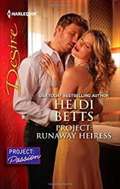 Project: Runaway Heiress (Harlequin Desire)