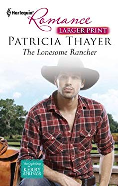 The Lonesome Rancher 9780373741205