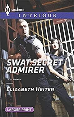 SWAT Secret Admirer (The Lawmen)