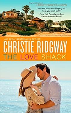 The Love Shack (Beach House No. 9) 9780373777150