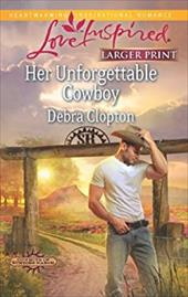 Her Unforgettable Cowboy (Love Inspired (Large Print))