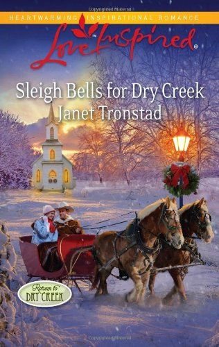 Sleigh Bells for Dry Creek 9780373877034