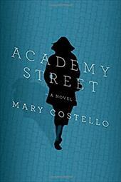 Academy Street: A Novel 22409702