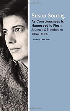 As Consciousness Is Harnessed to Flesh: Journals and Notebooks, 1964-1980 9780374100766