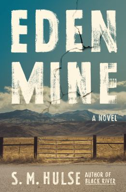 Eden Mine: A Novel