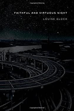 Faithful and Virtuous Night : Poems