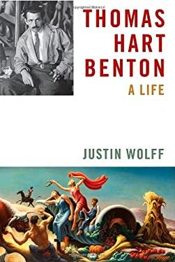 Thomas Hart Benton: A Life 9780374199876