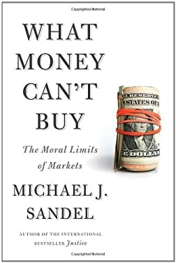 What Money Can't Buy: The Moral Limits of Markets 9780374203030