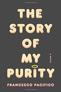 The Story of My Purity 9780374270445