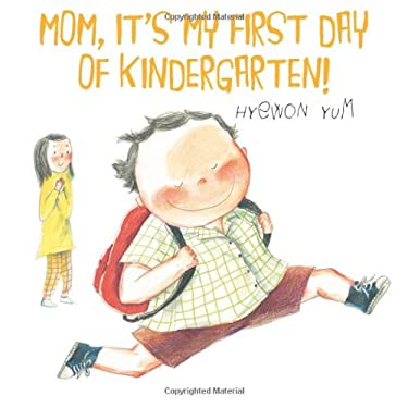 Mom, It's My First Day of Kindergarten! 9780374350048