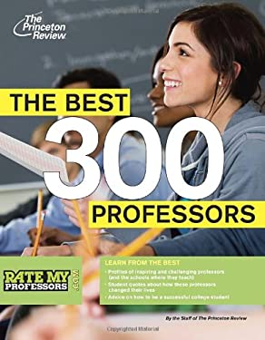The Best 300 Professors: From the #1 Professor Rating Site, Ratemyprofessors.com 9780375427589
