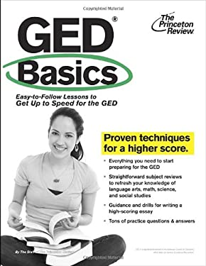 GED Basics: Easy-To-Follow Lessons to Get Up to Speed for the GED 9780375428364