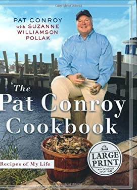 The Pat Conroy Cookbook: Recipes from My Life 9780375434358