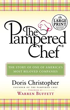The Pampered Chef: The Story of One of America's Most Beloved Companies 9780375435065