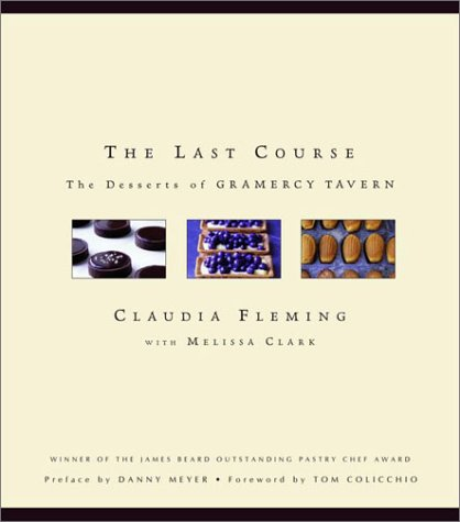 The Last Course: The Desserts of Gramercy Tavern 9780375504297