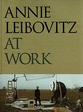 Annie Leibovitz at Work 9780375505102