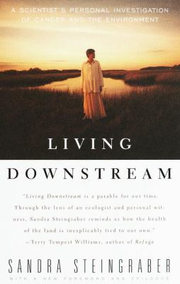 Living Downstream: A Scientist's Personal Investigation of Cancer and the Environment 9780375700996