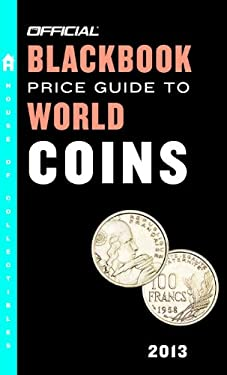 The Official Blackbook Price Guide to World Coins 2013, 16th Edition 9780375723643