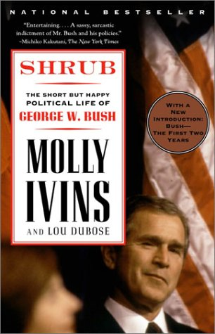 Shrub: The Short But Happy Political Life of George W. Bush 9780375757143