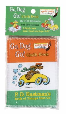 Go, Dog. Go! Cloth Book: P. D. Eastman's Book of Things That Go 9780375805073