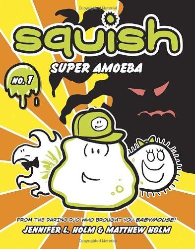 Squish: Super Amoeba 9780375843891