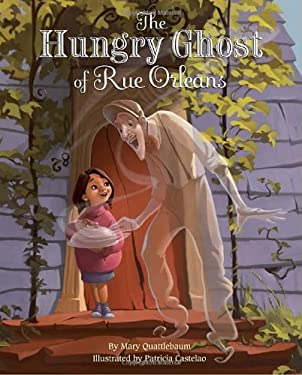 The Hungry Ghost of Rue Orleans 9780375862076