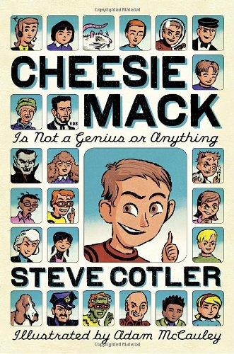 Cheesie Mack Is Not a Genius or Anything - Cotler, Steve / Cotler, Stephen L. / McCauley, Adam