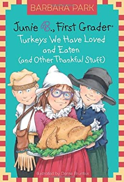 Junie B., First Grader: Turkeys We Have Loved and Eaten (and Other Thankful Stuff) 9780375870637