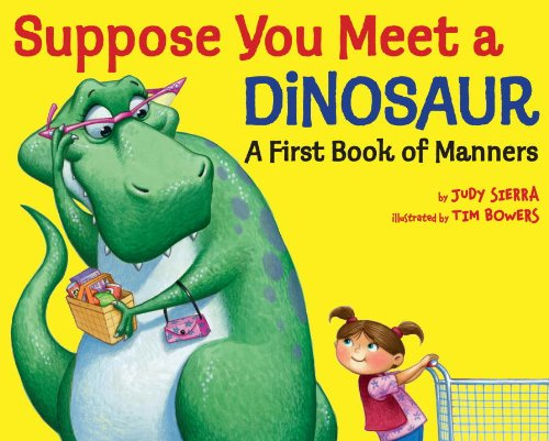Suppose You Meet a Dinosaur: A First Book of Manners 9780375967207