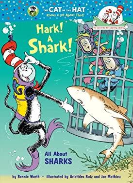 Hark! a Shark!: All about Sharks 9780375970733
