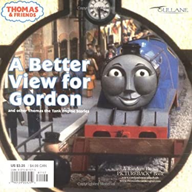 A Better View for Gordon (Thomas & Friends): And Other Thomas the Tank Engine Stories 9780375811579