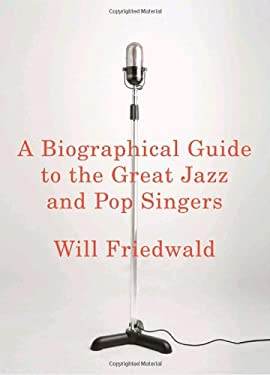 A Biographical Guide to the Great Jazz and Pop Singers 9780375421495
